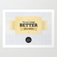 You can't design better with a computer Art Print