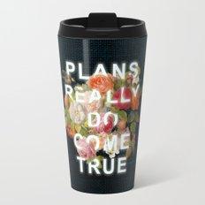 Plans Really Do Come True Travel Mug