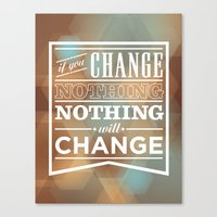 If You Change Nothing, N… Canvas Print