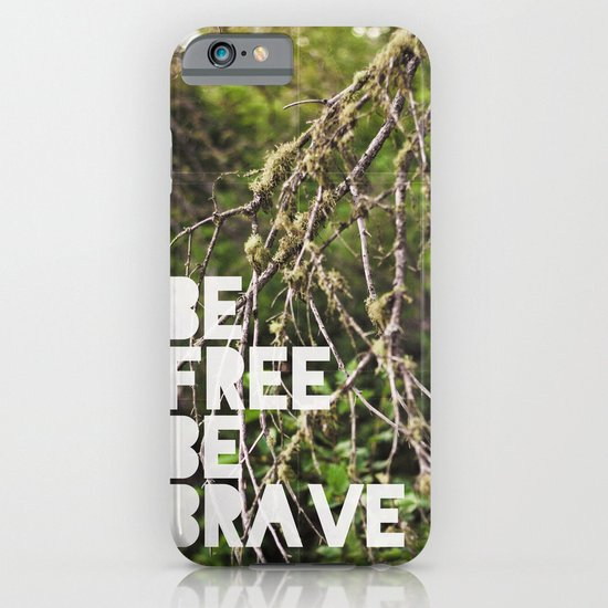 be free, be brave. iPhone & iPod Case