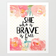 She Who Is Brave Is Free Art Print