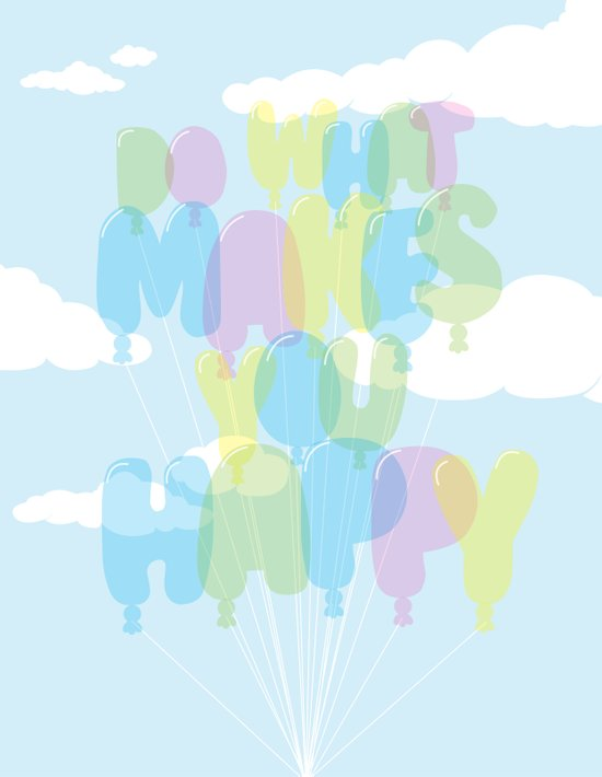 Do What Makes You Happy Art Print