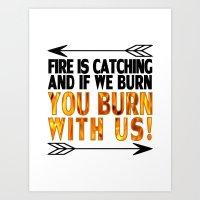 Fire is Catching! Art Print