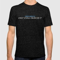 Do you race? (dark) Mens Fitted Tee Tri-Black SMALL