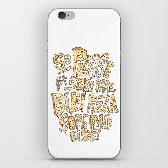 Buy Pizza Someplace Else! iPhone & iPod Skin