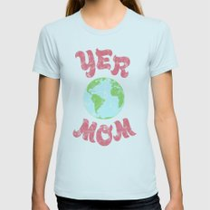 Yer Mom. Womens Fitted Tee Light Blue SMALL