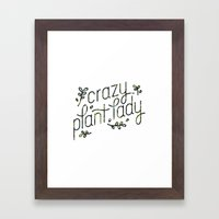 Crazy Plant Lady Framed Art Print