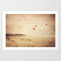 Go Where You've Never Be… Art Print