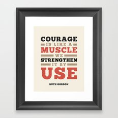 Courage Is Like A Muscle Framed Art Print