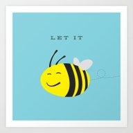 Let It Bee. Art Print