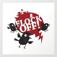 FLOCK OFF! Art Print