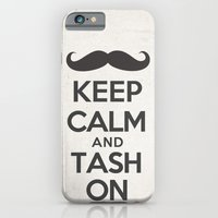 Keep Calm And Tash On iPhone 6 Slim Case
