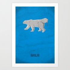 BIPOLAR Art Print