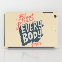 You Can't Please Everyon… iPad Case