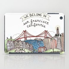 We Belong in San Francisco iPad Case