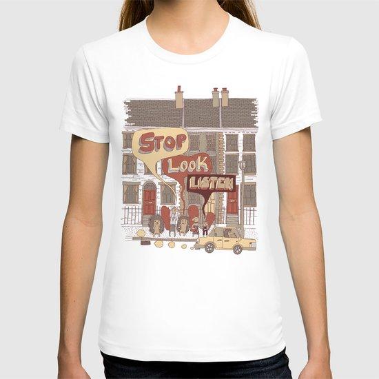 Stop, Look, Listen T-shirt