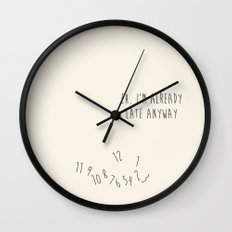 Eh, I'm Already Late Wall Clock