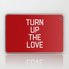 Turn Up The Love Quote Laptop & iPad Skin