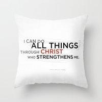 Philippians 4:13 II Throw Pillow
