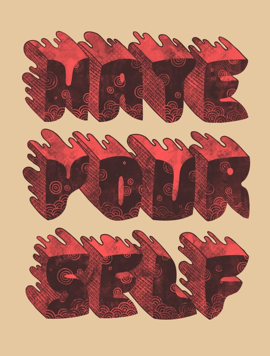 Hate Yourself Art Print