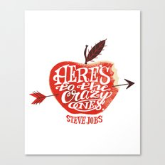 Here's to the Crazy Ones Canvas Print