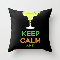 Keep Calm Tequila - Blac… Throw Pillow