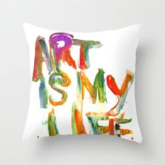 Art is my life Throw Pillow