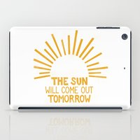 The Sun Will Come Out To… iPad Case