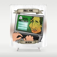 Emails. None. (Liam Nees… Shower Curtain