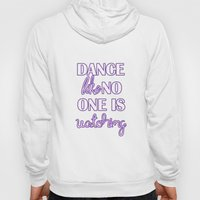 Dance Like No One is Watching - Purple Hoody