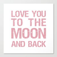 Love You To The Moon And… Canvas Print