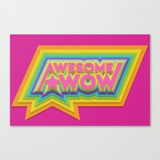 Awesome. Wow. Canvas Print