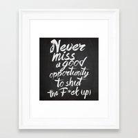 Never Miss An Opportunit… Framed Art Print