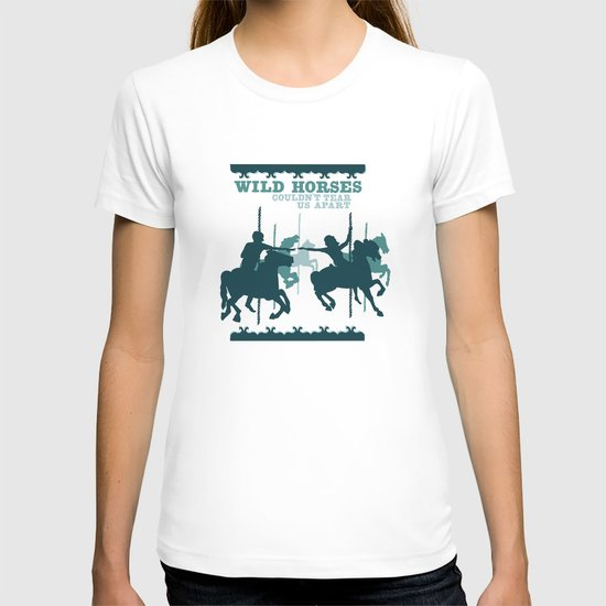 wild horses couldn't tear us apart T-shirt