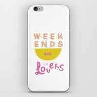 Weekends Are For Lovers iPhone & iPod Skin