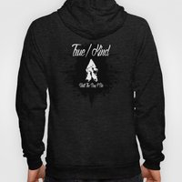 True/Kind: Until The Day… Hoody