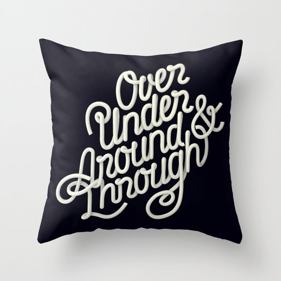 Over Under Around & Through Throw Pillow
