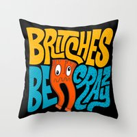 Britches be Crazy Throw Pillow