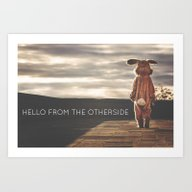 Hello From The Otherside Art Print