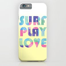 Surf Play Love iPhone 6s Slim Case