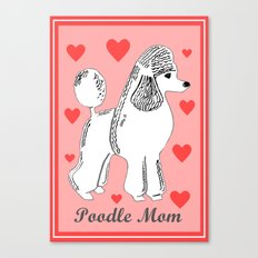 Poodle Mom In Pink And W… Canvas Print