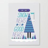 Snow News is Good News Canvas Print