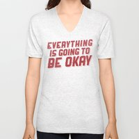 Everything Is Going To Be Okay Unisex V-Neck