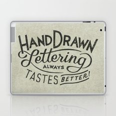 hand drawn lettering ALWAYS tastes better Laptop & iPad Skin