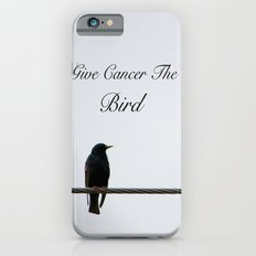 Give Cancer the Bird 2 iPhone 6s Slim Case