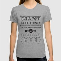 Giant Killing Is My Busi… Womens Fitted Tee Athletic Grey SMALL