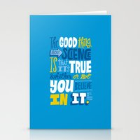 The Good Thing About Sci… Stationery Cards
