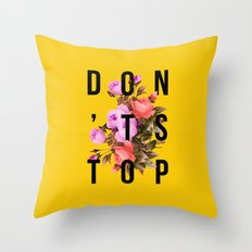 Don't Stop Flower Poster Throw Pillow