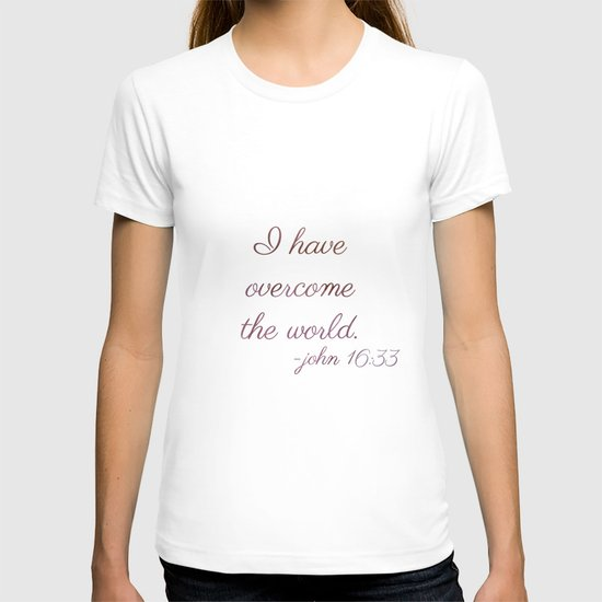 I Have Overcome the World T-shirt