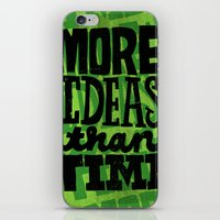 More Ideas than Time iPhone & iPod Skin